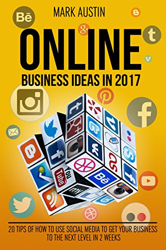 online-business-ideas-20-tips-of-how-to-use-social-media-to-get-your-business-to-the-next-level-in-t