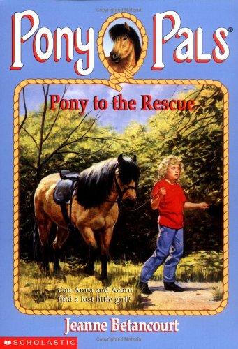 Pony to the Rescue (Pony Pals #5) Betancourt, Jeanne Paperback