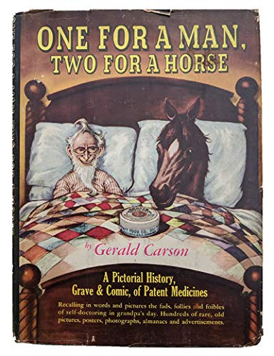 One for a Man, Two for a Horse: A Pictorial History, Grave and Comic, of Patent Medicines