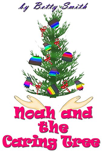 Noah And The Caring Tree: Join Noah As He Learns His Life Lesson About Empathizing and Apologizing