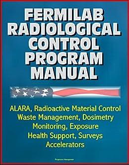 fermilab radiological control program manual alara radioactive rh amazon com radiological control manual standard Radiological Control Jokes