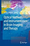 Optical Methods and Instrumentation in Brain Imaging and Therapy, , 1461449774
