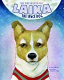 Laika the Space Dog, Jeni Wittrock, 1479557617