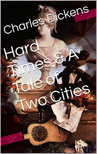 Hard Times & A Tale of Two Cities (Two Books With Active Table of Contents)