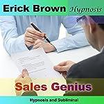 Sales Genius: Hypnosis & Subliminal   Erick Brown