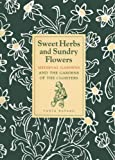 Sweet Herbs and Sundry Flowers, Tania Bayard, 0300203403