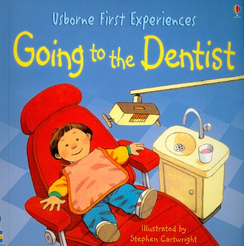 Going to the Dentist (Usborne First Experiences) (Going To The Dentist For The First Time)