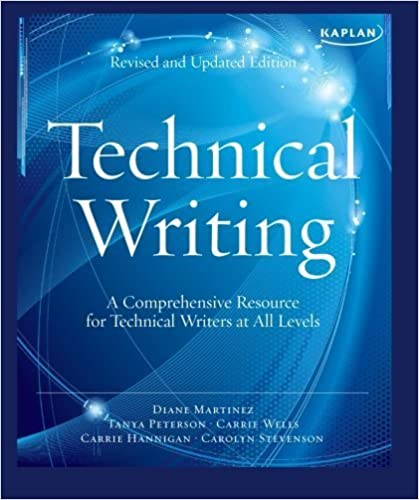 Kaplan Technical Writing: A Comprehensive Resource for Technical Writers at All Levels by Carrie Hannigan (2010-12-07)
