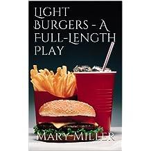 Light Burgers - A Full-Length Play