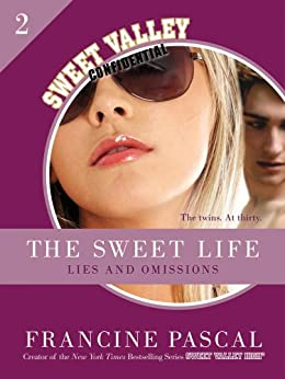 The Sweet Life #2: An E-Serial: Lies and Omissions (Sweet Valley Confidential) by [Pascal, Francine]