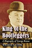 King of the Bootleggers, William A. Cook, 0786436522