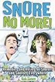 Snore No More!: Remedies and Relief for Snorers and Snorees Everywhere