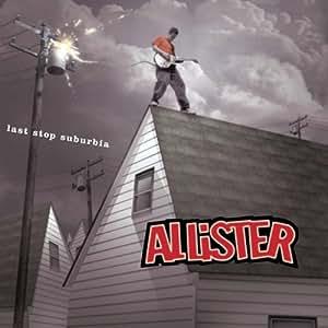 Allister Last Stop Suburbia Amazon Com Music