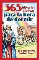 365 historias bíblicas para la hora de dormir: con más de 100 ilustraciones (Spanish Edition)