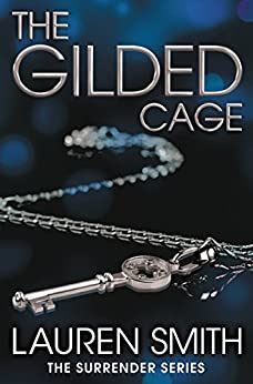The Gilded Cage (Surrender Book 2) by [Smith, Lauren]