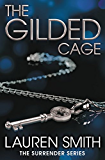 The Gilded Cage (The Surrender Series)