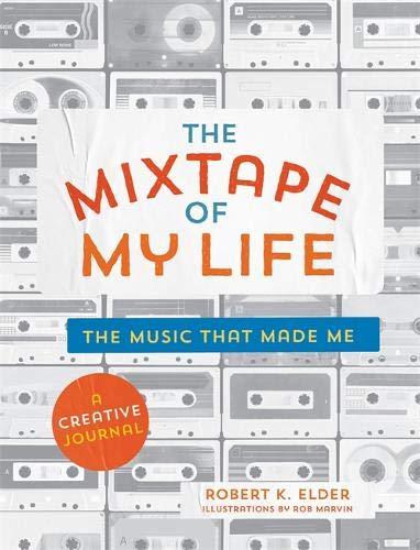 The Mixtape of My Life: A Do-It-Yourself Music Memoir