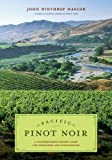 img - for Pacific Pinot Noir: A Comprehensive Winery Guide for Consumers and Connoisseurs book / textbook / text book