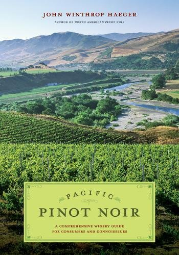 Download Pacific Pinot Noir: A Comprehensive Winery Guide for Consumers and Connoisseurs pdf