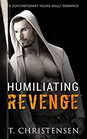 Humiliating Revenge: Contemporary Young Adult Romance