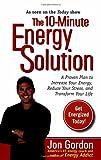The 10-Minute Energy Solution, Jon Gordon, 0399532900