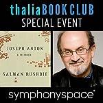 Thalia Book Club Special Event: Salman Rushdie, 'Joseph Anton: A Memoir'   Salman Rushdie