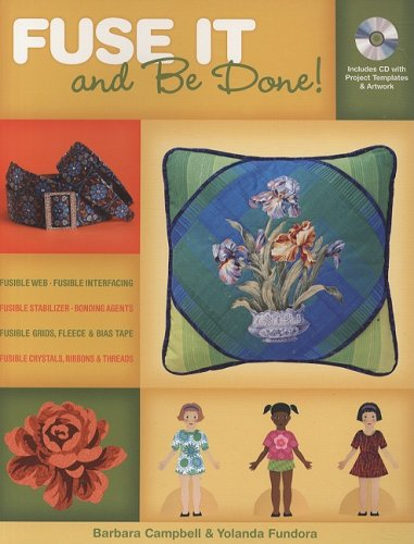 Fuse It and Be Done: Finish Projects Faster Using Fusible Products
