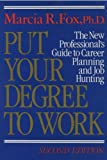 Put Your Degree to Work, Marcia R. Fox, 0393025802
