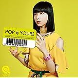 POP is YOURS(初回生産限定盤)(DVD付)
