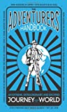 img - for The Adventurers' Handbook: An Extreme, Extraordinary, and Exciting Journey Around the World book / textbook / text book
