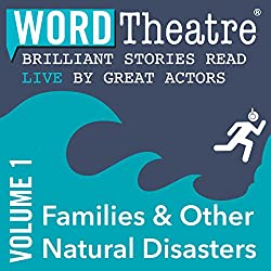 WordTheatre: Families & Other Natural Disasters, Volume 1