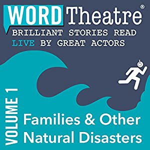 WordTheatre: Families & Other Natural Disasters, Volume 1 Performance