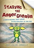 Starving the Anger Gremlin: A Cognitive Behavioural Therapy Workbook on Anger Management for Young People (Gremlin and Thief CBT Workbooks)