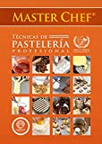 Masterchef Técnicas de Pastelería Profesional (Spanish Edition)