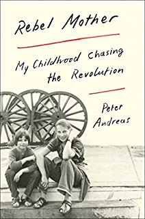 Book Cover: Rebel Mother: My Childhood Chasing the Revolution