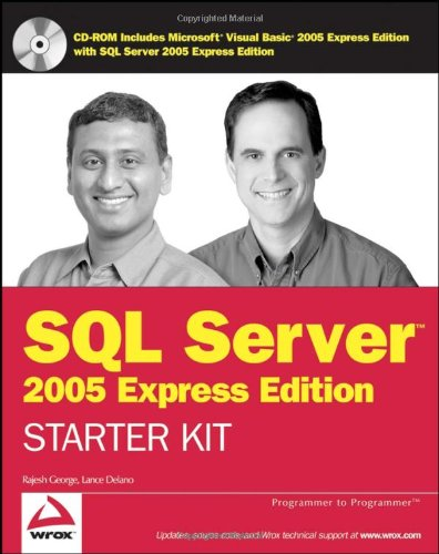 Express Starter Package - Wrox's SQL Server 2005 Express Edition Starter Kit