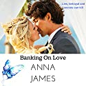 Banking on Love Audiobook by Anna James Narrated by Rebecca Wolfe