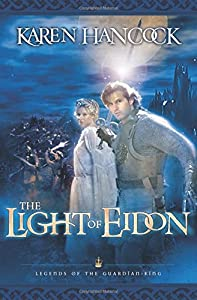 Light of Eidon (Legends of the Guardian-King, Book 1)