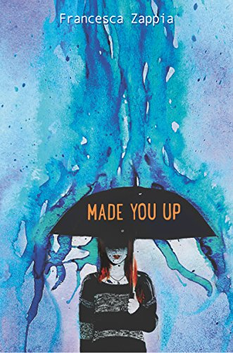 Made You Up by [Zappia, Francesca]
