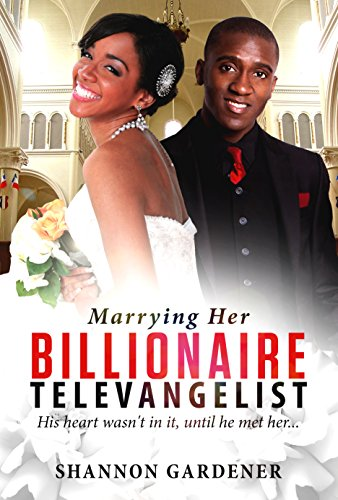 Search : Marrying Her Billionaire Televangelist (A Christian Billionaire Marriage Romance)