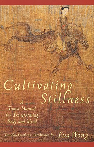 Cultivating Stillness: A Taoist Manual for Transforming Body and Mind [Eva Wong] (Tapa Blanda)