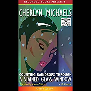 Counting Raindrops Through a Stained Glass Window Audiobook