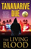 Front cover for the book The Living Blood by Tananarive Due
