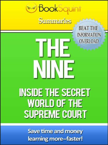 Book Squint Summary of the Nine: Inside the Secret World of the Supreme Court (BookSquint Summaries) (The Nine Inside The Supreme Court Summary)