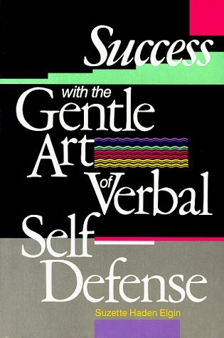 Success With the Gentle Art of Verbal Self-Defense by Suzette Haden Elgin - Elgin Mall Shopping