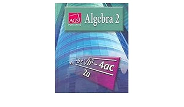 ALGEBRA 2 WORKBOOK ANSWER KEY: AGS Secondary: 9780785435464 ...