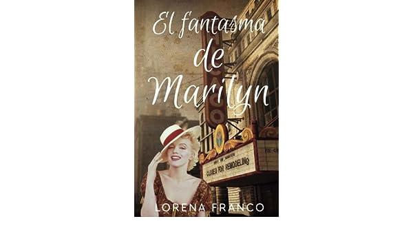 El fantasma de Marilyn (Spanish Edition): Lorena Franco: 9781533390530: Amazon.com: Books