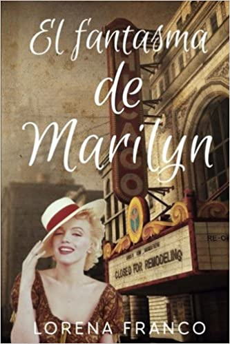 El fantasma de Marilyn (Spanish Edition): Lorena Franco: 9781533390530: Amazon.com: Books
