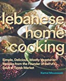 img - for Lebanese Home Cooking: Simple, Delicious, Mostly Vegetarian Recipes from the Founder of Beirut's Souk El Tayeb Market by Kamal Mouzawak (2015-09-15) book / textbook / text book