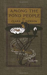 Among the Pond People (Yesterday's Classics) by Clara Dillingham Pierson (2005-11-18)